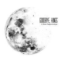 goodbye kings - a moon daguerreotype
