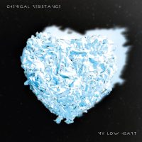 chemical resistance - my low heart