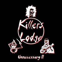 killers lodge - unnecessary II