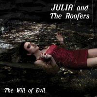 julia and the roofers - the will of evil