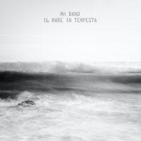 mh band - il mare in tempesta